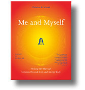 Me and Myself - Healing the Marriage Between Physical Body and Energy  Body